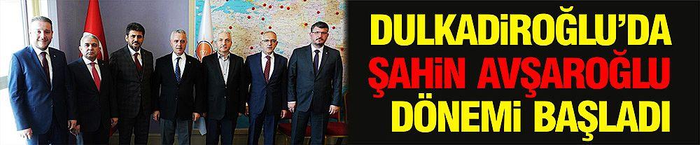 Dulkadiroğlu'nda Şahin Avşaroğlu Dönemi