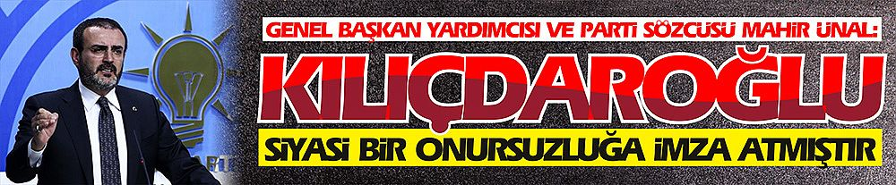 """""""Kılıçdaroğlu siyasi bir onursuzluğa imza atmıştır"""""""