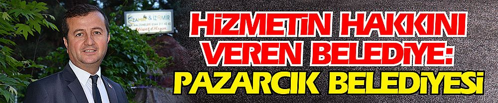 Hizmetin Hakkını Veren Belediye: Pazarcık Belediyesi