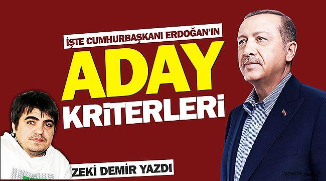 İşte Cumhurbaşkanı Erdoğan'ın Aday Kriterleri