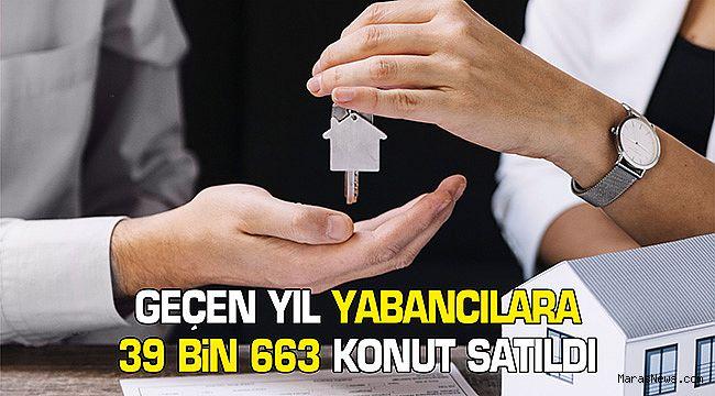 Geçen yıl yabancılara 39 bin 663 konut satıldı
