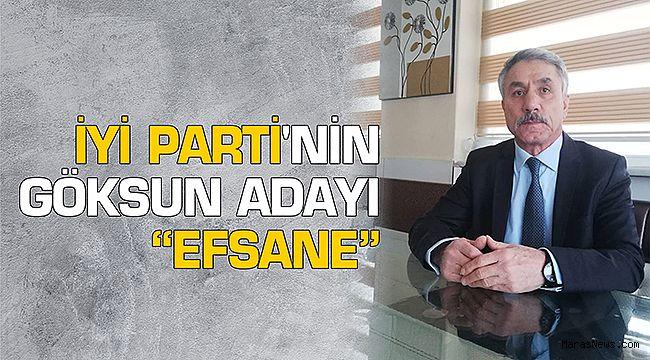 """İYİ Parti'nin Göksun Adayı """"Efsane"""""""