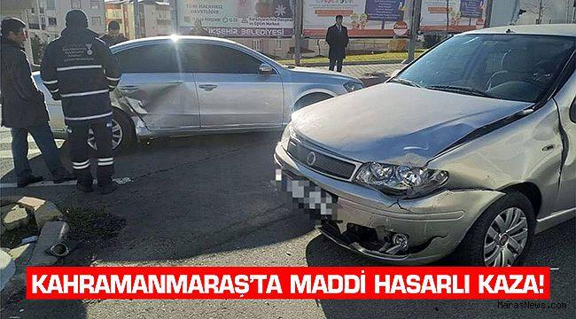 Kahramanmaraş'ta maddi hasarlı kaza!