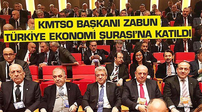 KMTSO Başkanı Zabun Türkiye Ekonomi Şurası'na katıldı