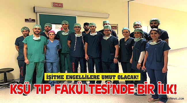 KSÜ Tıp Fakültesi'nde bir ilk!