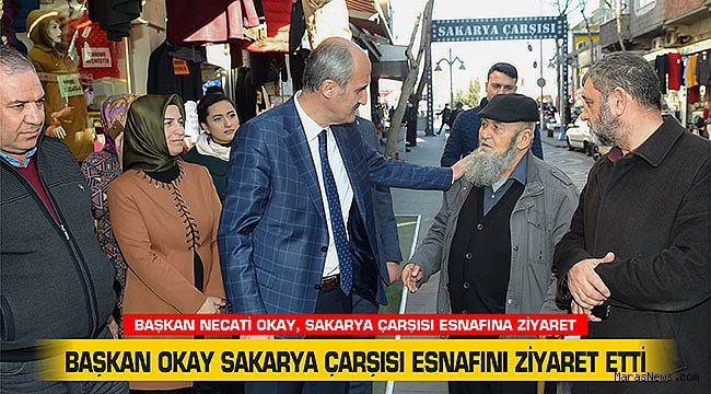 Başkan Okay Sakarya Çarşısı esnafını ziyaret etti