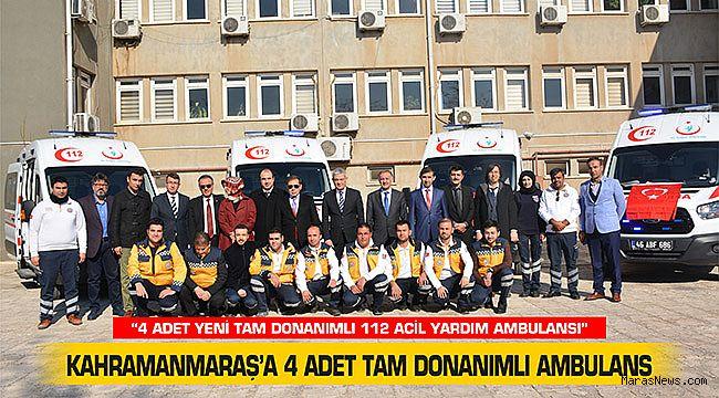 Kahramanmaraş'a 4 adet tam donanımlı ambulans