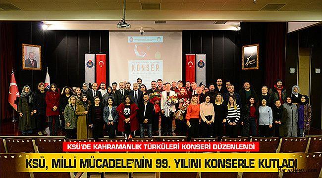 KSÜ, Milli Mücadele'nin 99. yılını konserle kutladı