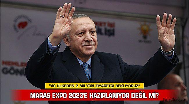 Maraş Expo 2023'e hazırlanıyor değil mi?