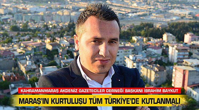 Maraş'ın Kurtuluşu Tüm Türkiye'de Kutlanmalı