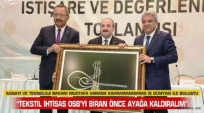 """""""Tekstil İhtisas OSB'yi biran önce ayağa kaldıralım"""""""
