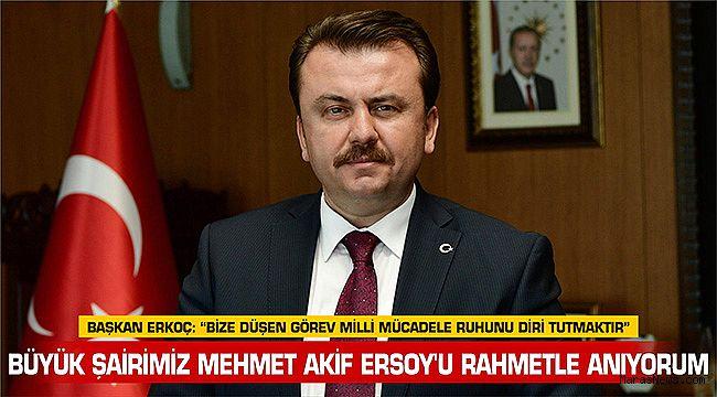 """Başkan Erkoç: """"Bize düşen görev milli mücadele ruhunu diri tutmaktır"""""""