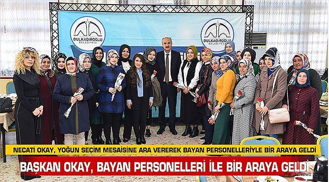 Başkan Okay, bayan personelleri ile bir araya geldi