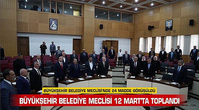 Büyükşehir Belediye Meclisi 12 Mart'ta Toplandı