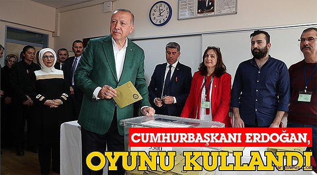 Cumhurbaşkanı Erdoğan, oyunu kullandı