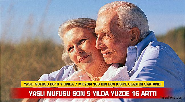 Yaşlı nüfusu son 5 yılda yüzde 16 arttı
