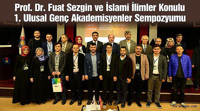 Prof. Dr. Fuat Sezgin ve İslami İlimler Konulu 1. Ulusal Genç Akademisyenler Sempozyumu