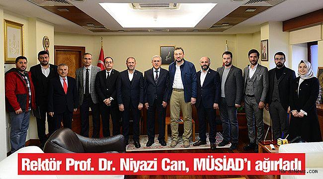 Rektör Prof. Dr. Niyazi Can, MÜSİAD'ı ağırladı
