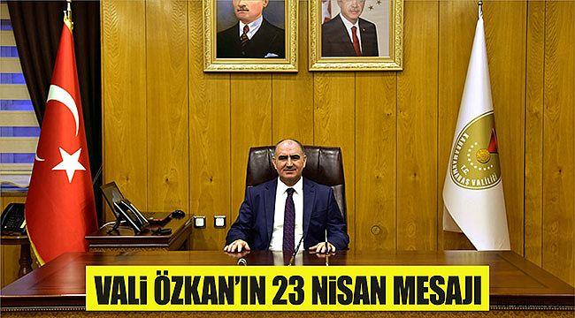 Vali Özkan'ın 23 Nisan Mesajı