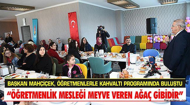 Başkan Mahçiçek, Öğretmenlerle kahvaltı programında buluştu