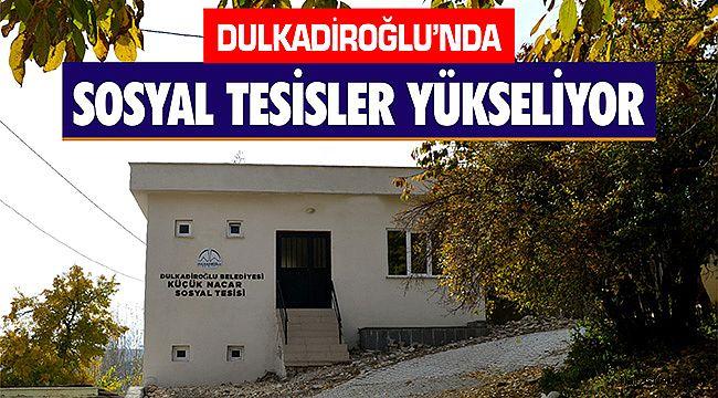 Dulkadiroğlu'nda sosyal tesisler yükseliyor