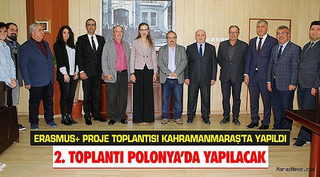 ERASMUS+ Proje toplantısı Kahramanmaraş'ta yapıldı