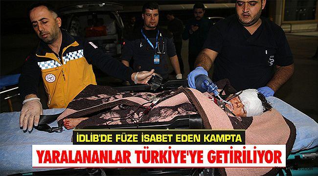 İdlib'de füze isabet eden kampta yaralananlar Türkiye'ye getiriliyor