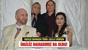 İngiliz damada Türk usulü düğün