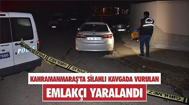 Kahramanmaraş'ta silahlı kavgada vurulan emlakçı yaralandı