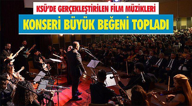 KSÜ'de gerçekleştirilen film müzikleri konseri büyük beğeni topladı