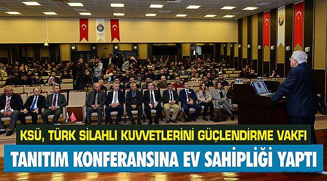 KSÜ Türk Silahlı Kuvvetlerini Güçlendirme Vakfı tanıtım konferansına ev sahipliği yaptı