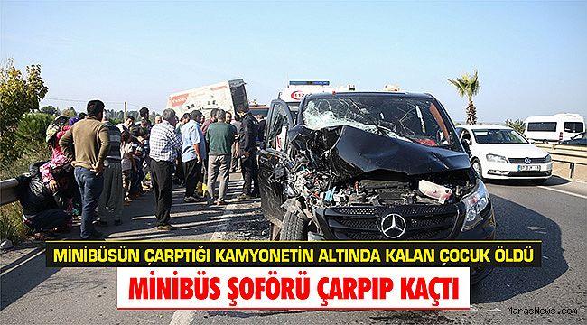 Minibüsün çarptığı kamyonetin altında kalan çocuk öldü