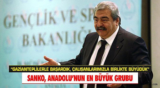SANKO, Anadolu'nun en büyük grubu