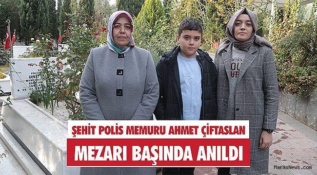 Şehit polis memuru Ahmet Çiftaslan mezarı başında anıldı