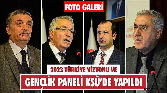 2023 Türkiye Vizyonu ve Gençlik Paneli KSÜ'de yapıldı