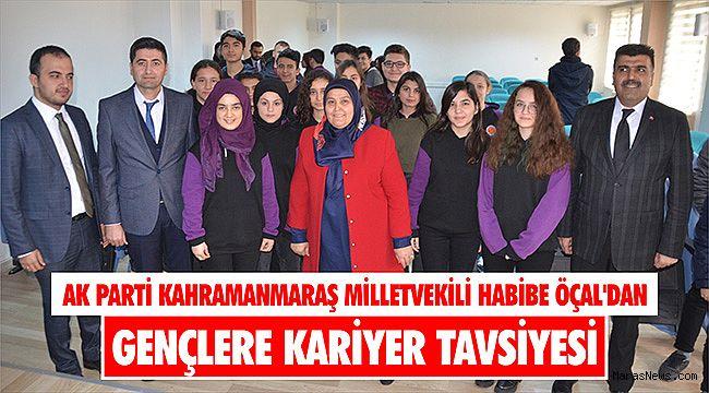 AK Parti Kahramanmaraş Milletvekili Habibe Öçal'dan gençlere kariyer tavsiyesi