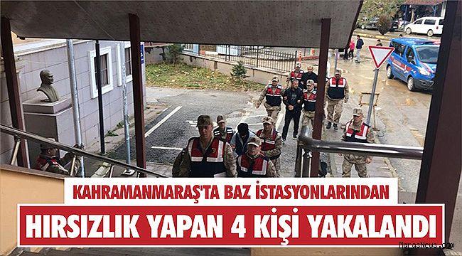 Kahramanmaraş'ta baz istasyonlarından hırsızlık yapan 4 kişi yakalandı