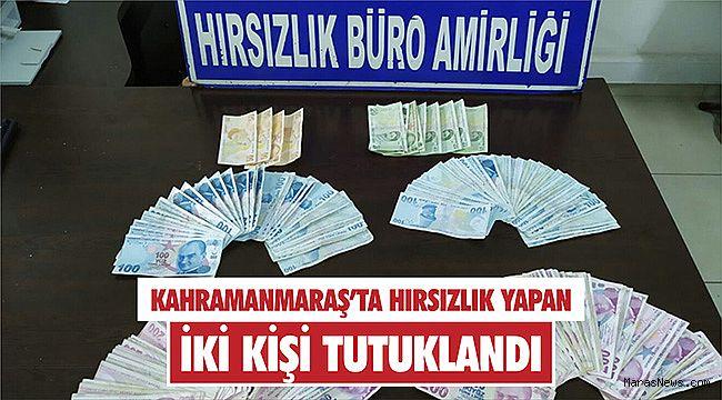 Kahramanmaraş'ta hırsızlık yapan iki kişi tutuklandı