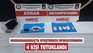 Kahramanmaraş'ta uyuşturucu operasyonunda 4 kişi tutuklandı