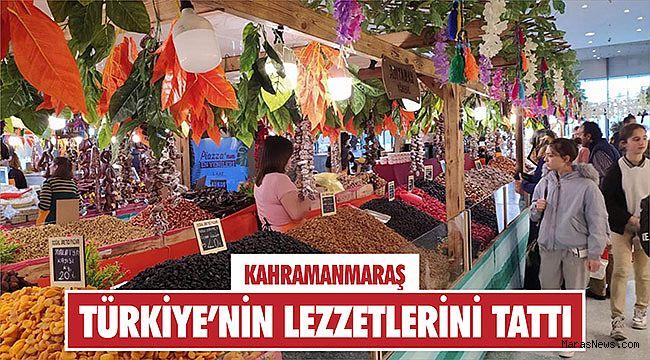 Kahramanmaraş Türkiye'nin lezzetlerini tattı