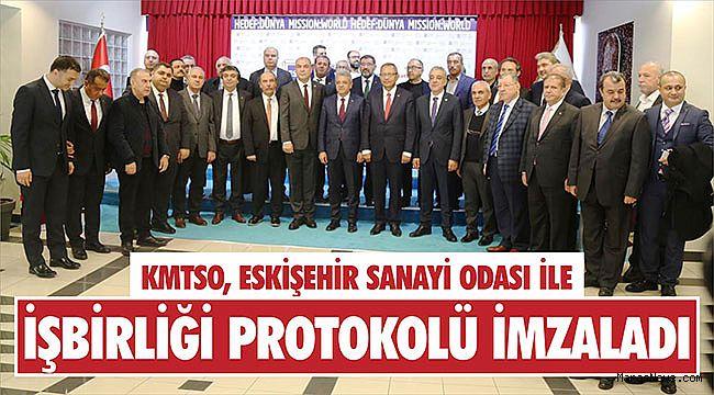 KMTSO, Eskişehir Sanayi Odası ile işbirliği protokolü imzaladı