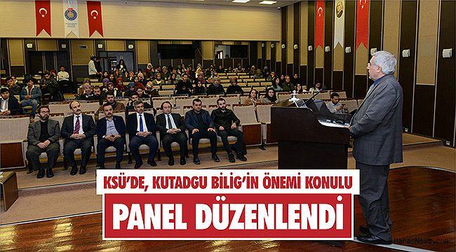 KSÜ'de, Kutadgu Bilig'in önemi konulu panel düzenlendi