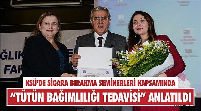 """KSÜ'de sigara bırakma seminerleri kapsamında """"Tütün Bağımlılığı Tedavisi"""" anlatıldı"""