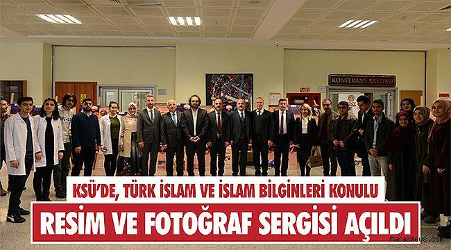 KSÜ'de, Türk İslam ve İslam Bilginleri konulu resim ve fotoğraf sergisi açıldı