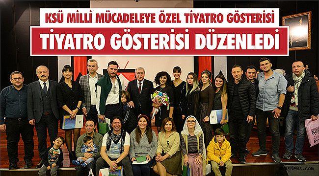 KSÜ'den milli mücadeleye özel tiyatro gösterisi