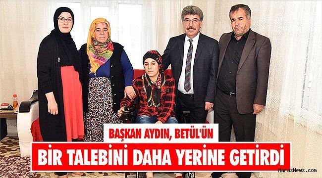 Başkan Aydın, Betül'ün bir talebini daha yerine getirdi