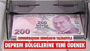 Cumhurbaşkanı Erdoğan'ın talimatıyla deprem bölgelerine yeni ödenek
