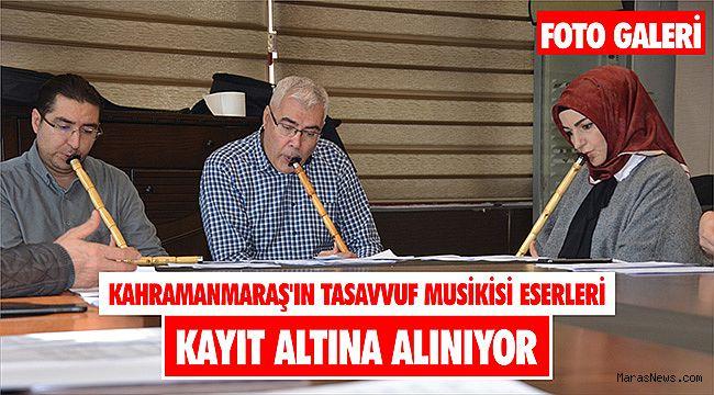 Kahramanmaraş'ın tasavvuf musikisi eserleri kayıt altına alınıyor