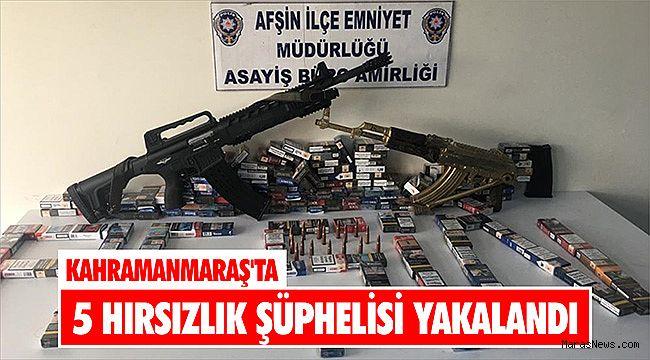 Kahramanmaraş'ta 5 hırsızlık şüphelisi yakalandı
