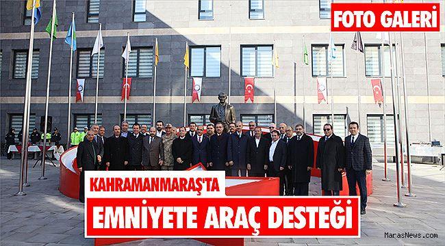 Kahramanmaraş'ta emniyete araç desteği